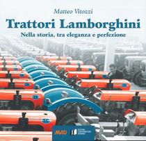 VITOZZI, Matteo, Trattori Lamborghini. Nella storia, tra eleganza e perfezione, Edizioni l'Informatore Agrario, 2016
