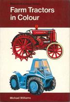 WILLIAMS Michael, FARM TRACTORS IN COLOUR, Dorset, Blandford press, 1974