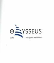 CONFINDUSTRIA BERGAMO, Odysseus 2010 - navigare nelle idee, Bergamo, Confindustria Bergamo, 2010