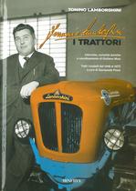 LAMBORGHINI Tonino, Ferruccio Lamborghini. I trattori., Edizioni Minerva, Argelato, 2018