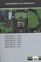 AGROFARM 410 ->16001 - AGROFARM 410 ->20001 - AGROFARM 420 ->16001 - AGROFARM 420 ->20001 - AGROFARM 430 ->1001 - AGROFARM 430 ->5001 - Användning och underhâll