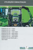 AGROPLUS 315 ->15001 - AGROPLUS 315 ->20001 - AGROPLUS 320 ->1001/15001 - AGROPLUS 320 ->5001/20001 - AGROPLUS 410 ->1001/15001 - AGROPLUS 410 ->5001/20001 - AGROPLUS 420 PROFILINE ->1001/15001 - Utilização e manutenção