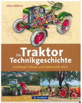 Mößmer Albert, Die Traktor Technikgeschichte, München, GeraMond Verlag Gmbh, 2011