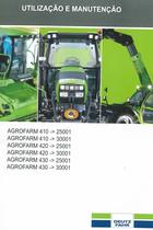 AGROFARM 410 ->25001 - AGROFARM 410 ->30001 - AGROFARM 420 ->25001 - AGROFARM 420 ->30001 - AGROFARM 430 ->25001 - AGROFARM 430 ->30001 - Utilização e manutenção