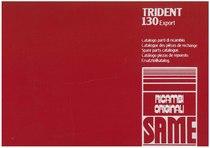 TRIDENT 130 EXPORT - Catalogo Parti di Ricambio / Catalogue de pièces de rechange / Spare parts catalogue / Ersatzteilliste / Lista de repuestos