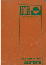 AURORA 45 - Catalogo Parti di Ricambio / Catalogue de pièces de rechange / Spare parts catalogue / Ersatzteilliste / Lista de repuestos
