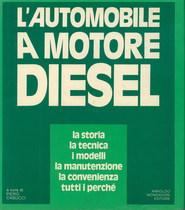 CASUCCI Piero, L'AUTOMOBILE A MOTORE DIESEL, Milano, A. Mondadori Editore, 1982