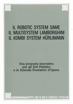 Il Robotic System Same, Il Multisystem Lamborghini, Il Kombi System Hürlimann