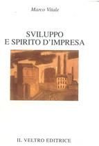 VITALE Marco, SVILUPPO E SPIRITO D'IMPRESA, Roma, Il Veltro editrice, 2001
