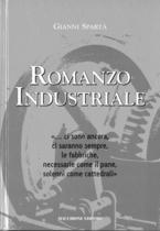SOARTA Gianni, ROMANZO INDUSTRIALE, S.l., MACCHIONE EDITORE, 2007