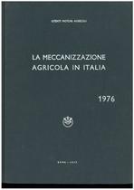 UTENTI MOTORI AGRICOLI (UMA), La meccanizzazione agricola in Italia, Roma, UMA Statistiche,1976