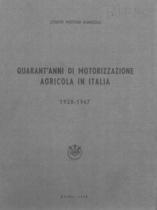 UTENTI MOTORI AGRICOLI (UMA), Quarant'anni di motorizzazione agricola in Italia 1928-1967, Roma, UMA Statistica, 1968