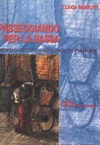 MINUTI Luigi, Passeggiando per la Bassa. Ventiquattro racconti di pianura, Editrice CFV, Treviglio, 1999