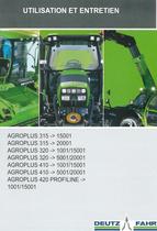 AGROPLUS 315 ->15001 - AGROPLUS 315 ->20001 - AGROPLUS 320 ->1001/15001 - AGROPLUS 320 ->5001/20001 - AGROPLUS 410 ->1001/15001 - AGROPLUS 410 ->5001/20001 - AGROPLUS 420 PROFILINE ->1001/15001 - Utilisation et entretien