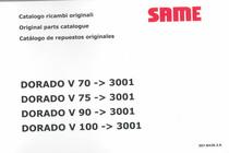 DORADO V 70 ->3001 - DORADO V 75 ->3001 - DORADO V 90 ->3001 - DORADO V 100 ->3001 - Catalogo ricambi originali / Original parts catalogue / Catalogo de repuestos originales