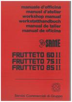 FRUTTETO 60 II - 75 II - 85 II - Workshop Manual