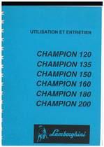 CHAMPION 120 - 135 - 150 - 160 - 180 - 200 - Utilisation et Entretien