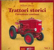 DOZZA William, Trattori storici. L'avventura continua, Verona, Edizioni L'Informatore Agrario, 2015