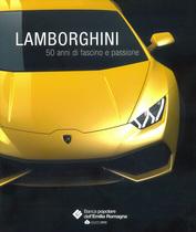 BUZZONETTI Daniele (a cura di), Lamborghini. 50 anni di fascino e passione, Poligrafico Artioli, Modena, 2014