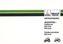 AGROXTRA DX 4.57 - AGROXTRA DX 6.07 - AGROXTRA TUINBOUWTRAKTOR DX 4.57 - Instruktieboek