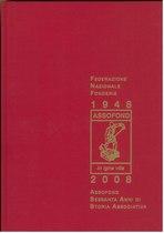 CRESPI Luigi, ASSOFOND - 60 ANNI DI STORIA ASSOCIATIVA, Busto Arsizio, Bonobo Design, 2008