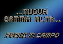 ...nuova gamma Alta...prove in campo