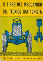 BUFFONI Francesco, Il libro del meccanico e del tecnico trattorista, Milano, Hoepli, 1957