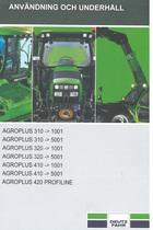 AGROPLUS 310 ->1001 - AGROPLUS 310 ->5001 - AGROPLUS 320 ->1001 - AGROPLUS 320 ->5001 - AGROPLUS 410 ->1001 - AGROPLUS 410 ->5001 - AGROPLUS 420 PROFILINE - Användning och underhâll