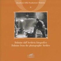 BUSCARINO Maurizio, ORTOLEVA Peppino, Dalmine dall'Archivio fotografico, Dalmine, Fondazione Dalmine, 2006
