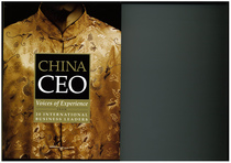 FERNANDEZ Juan Antonio, UNDERWOOD Laurie, CHINA CEO - Voices of Experience from 20 International Business Leaders, Singapore, John Wiley & sons Inc., 2006