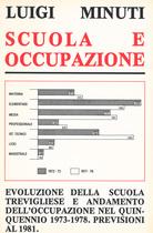 MINUTI Luigi, Scuola e occupazione. Evoluzione della scuola trevigliese e andamento dell'occupazione nel quinquennio 1973-1978. Previsioni al 1981, Treviglio, 1978