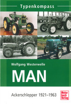 WESTERWELLE Wolfgang, MAN - Ackerschlepper 1921-1963, Stuttgart, Motorbuch Verlag, 2011