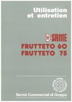 FRUTTETO 60 - 75 Utilisation et Entretien
