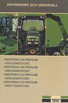 AGROTRON K 420 PROFILINE ->ZKDL520400TD15001 - AGROTRON K 430 PROFILINE ->ZKDL540400TD15001 - AGROTRON K 610 PROFILINE ->ZKDL530400TD15001 - AGROTRON K 610 PROFILINE ->ZKDT710200TD15001 - Användning och underhâll