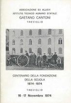 Centenario della fondazione della scuola - 1874-1974 - Istituto Tecnico Agrario Statale Gaetano Cantoni, Treviglio, S.l., 1974