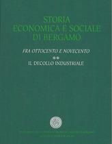 Zamagni Vera, Zaninelli Sergio, STORIA ECONOMICA E SOCIALE DI BERGAMO, Bergamo, S.n., 1996
