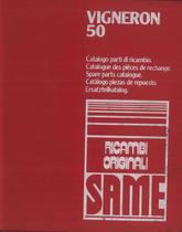 VIGNERON 50 - Catalogo Parti di Ricambio / Catalogue de pièces de rechange / Spare parts catalogue / Ersatzteilliste / Lista de repuestos