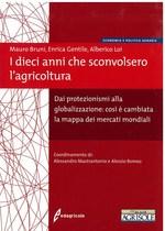 I DIECI ANNI CHE SCONVOLSERO L'AGRICOLTURA, Bologna, Edagricole, 2009