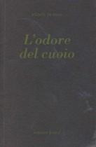 DI BONA Michele, L'odore del cuoio, Azzano San Paolo, Edizioni Junior, 2003