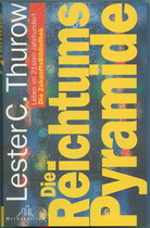 THUROW Lester C., DIE REICHTUMS-PYRAMIDE, Dusseldorf, Metropolitan verlag, 1999