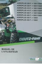 AGROPLUS 320 F ->1001/10001 - AGROPLUS 320 F ->5001/15001 - AGROPLUS 410 F ->1001/10001 - AGROPLUS 410 F ->5001/15001 - AGROPLUS 420 F ->1001/10001 - AGROPLUS 420 F ->5001/15001 - AGROPLUS 430 F ->10001 - AGROPLUS 430 F ->15001 - Manuel de l'utilisateur