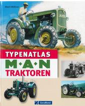 MÖΒMER Albert, Typenatlas MAN Traktoren, Munchen, GeraMond Verlag GmbH, 2013