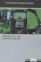 AGROTRON TTV 610 DCR - AGROTRON TTV 620 DCR - Utilização e manutenção