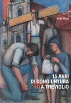 MINUTI Luigi, 15 anni di congiuntura a Treviglio. Compendio statistico per il periodo 1971-1986, Cassa Rurale e Artigiana di Treviglio, Treviglio, 1987