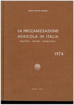 UTENTI MOTORI AGRICOLI (UMA), La meccanizzazione agricola in Italia, Roma, UMA Statistica, 1974