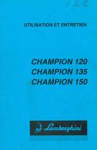 CHAMPION 120-135-150 - Utilisation et Entretien
