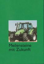 DEUTZ-FAHR / MEILENSTEINE MIT ZUKUNFT, S.l., S.n., 2003