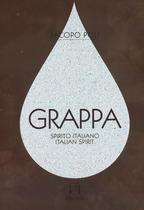 POLI, Jacopo, Grappa: spirito italiano, Rizzoli, 2013