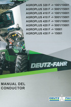 AGROPLUS 320 F ->1001/10001 - AGROPLUS 320 F ->5001/15001 - AGROPLUS 410 F ->1001/10001 - AGROPLUS 410 F ->5001/15001 - AGROPLUS 420 F ->1001/10001 - AGROPLUS 420 F ->5001/15001 - AGROPLUS 430 F ->10001 - AGROPLUS 430 F ->15001 - Manual del conductor