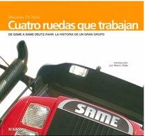 DI NOLA Massimo, QUATTRO RUOTE CHE LAVORANO in lingua spagnola, Treviglio, Same Deutz-Fahr, 2006